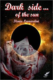 'Dark side… of the sun' di Ilenia Leonardini