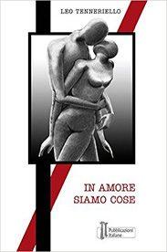 'In amore siamo cose' di Leo Tenneriello