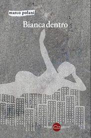 'Bianca dentro' di Marco Polani