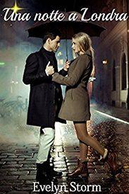 'Una notte a Londra' di Evelyn Storm