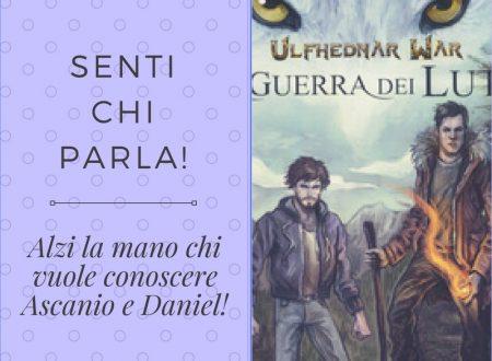Vi presento Ascanio e Daniel de 'La Guerra dei Lupi'