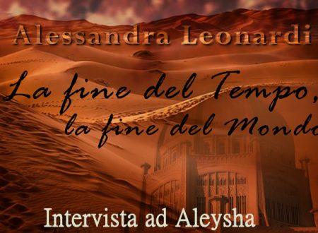 Intervista a Aleysha – 'La fine del Tempo, la fine del Mondo' (Alessandra Leonardi)