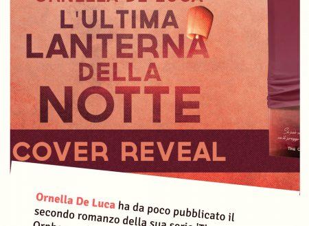 Cover Reveal di 'L'ultima lanterna della notte' di Ornella De Luca