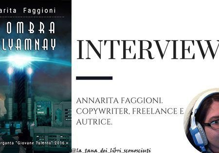 Intervista ad Annarita Faggioni: copywriter, freelance e autrice.
