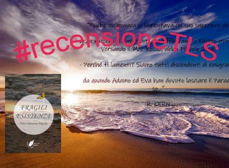 'Fragili Esistenze' di Fabio Salvatore Pascale – Recensione