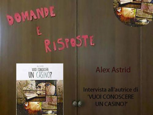 Intervista a Alex Astrid – autrice de 'Vuoi conoscere un casino?'