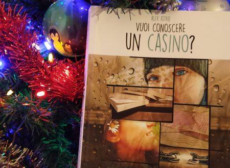 'Vuoi conoscere un casino?' di Alex Astrid – recensione