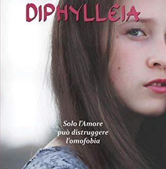 'Diphylleia. Solo l'Amore può distruggere l'omofobia' di Elia Bonci