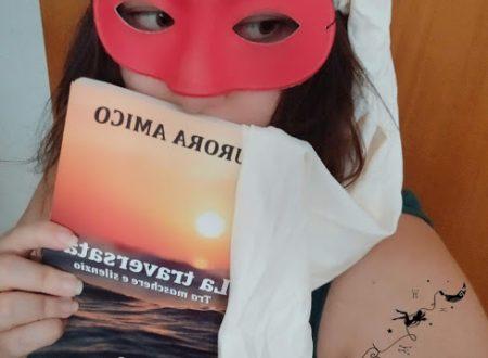 'La traversata. Tra maschere e silenzio' di Aurora Amico – recensione