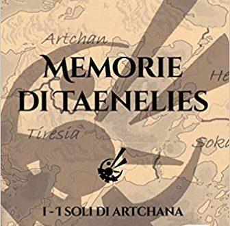 'I soli di Artchana. Memorie di Taenelies'di Eric Rossetti e Giulia Coppa