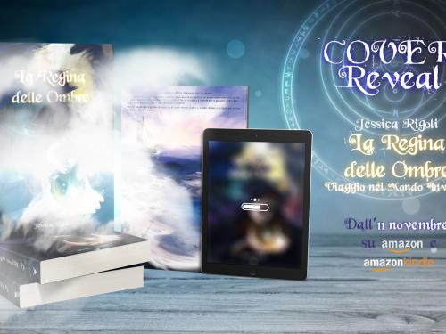 'La regina delle ombre. Viaggio nel mondo inverso' di Jessica Rigoli – cover reveal + info