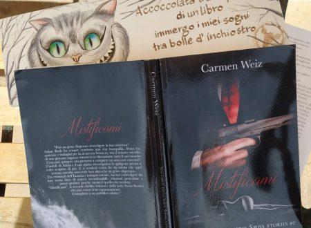 'MISTIFICAMI' di Carmen Weiz – recensione