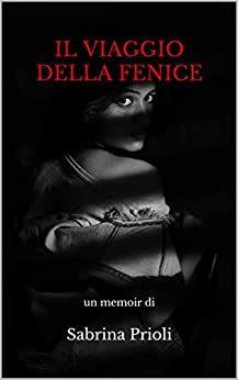 'Il viaggio della Fenice' di Sabrina Prioli – segnalazione