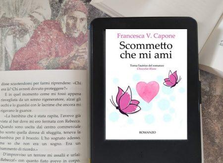 'Scommetto che mi ami' di Francesca V. Capone – segnalazione