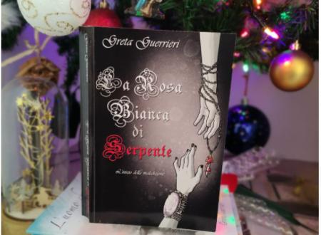 'La Rosa Bianca di Serpente – L'inizio della Maledizione (vol. 1)' di Greta Guerrieri – recensione