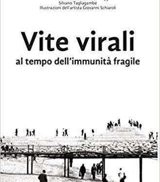 'Vite virali al tempo dell'immunità fragile' di Franco Canestrari, Nerio Cariaggi e Silvano Tagliagambe – segnalazione
