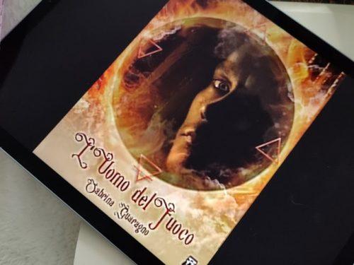 'L'Uomo del fuoco (La strega della fonte vol.2)' di Sabrina Guaragno – recensione
